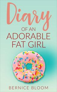 Diary of an Adorable Fat Girl