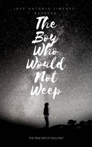 The Boy Who Would Not Weep