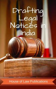 Drafting Legal Notices in India: A Guide to Understanding the Importance of Legal Notices, along with Drafts