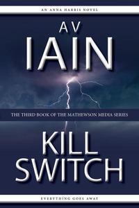 Kill Switch: An Anna Harris Novel