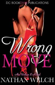 Wrong Move, Nathan Welch {DC Bookdiva Publications}