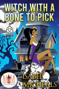 Witch With a Bone to Pick: Magic and Mayhem Universe