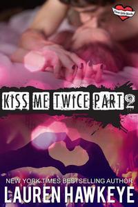 Kiss Me Twice (Part 2)