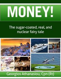 Money! The Sugar-Coated, Real, and Nuclear Fairy Tale