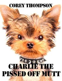 Charlie The Pissed Off Mutt