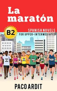 La maratón - Novelas en español nivel intermedio alto (B2)