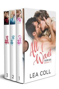 All I Want Series (Books 1-3) Small Town Romance Box Set