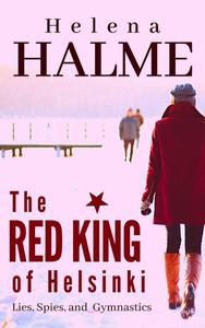 The Red King of Helsinki: Lies, Spies and Gymnastics
