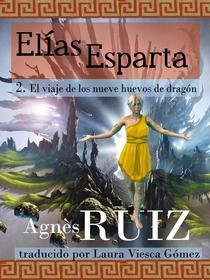 El viaje de los nueve huevos de dragón, tomo 2 (Elías Esparta)