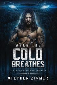 When the Cold Breathes: A Ragnar Stormbringer Tale