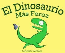 El Dinosaurio Más Feroz