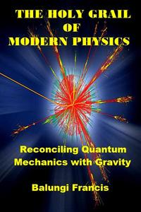 The Holy Grail of Modern Physics