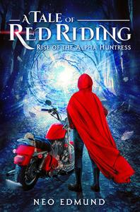 Red Riding Hood, Rise of the Alpha Huntress