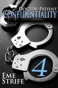 Doctor-Patient Confidentiality: Volume Four (Confidential #1)