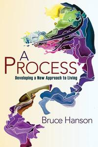 A Process for Developing a New Approach to Living