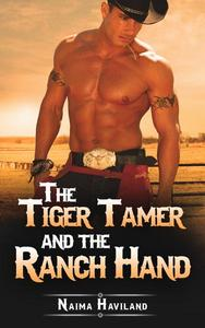 The Tiger Tamer and the Ranch Hand: A Cowboy Romance