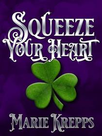 Squeeze Your Heart