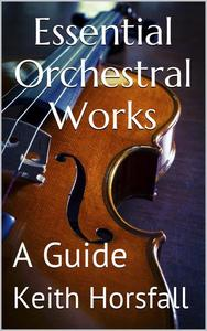 Essential Orchestral Works