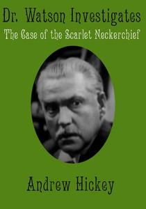 Doctor Watson Investigates: The Case of the Scarlet Neckerchief