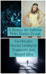 A busca de Sabina pelo Santo Graal