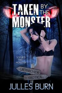 Taken by the Monster: Sophie's First Monster
