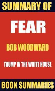 Summary of Fear by Bob Woodward