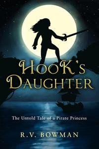Hook's Daughter: The Untold Tale of a Pirate Princess