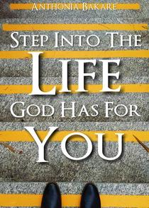 Step Into The Life God Has For You