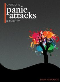 Overcome Panic Attacks & Anxiety