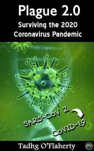 Plague 2.0 - Surviving the 2020 Coronavirus Pandemic (SARS-CoV 2, COVID-19 Edition)