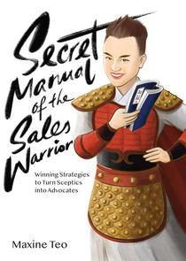 Secret Manual of the Sales Warrior: Winning Strategies to Turn Sceptics into Advocates
