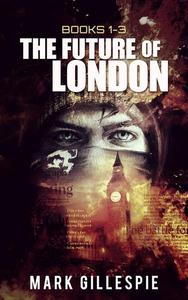The Future of London (Books 1-3)