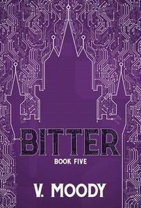 Bitter: Book Five