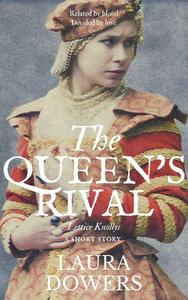 The Queen's Rival: Lettice Knollys, A Short Story