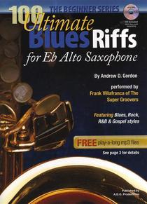 100 Ultimate Blues Riffs For Alto Sax and Eb Instruments Beginner Series
