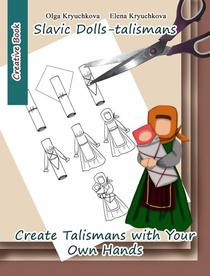 Slavic Dolls-talismans. Create Talismans with Your Own Hands