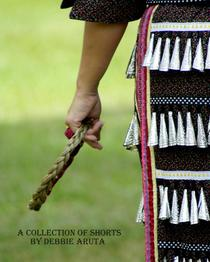 A Collection of Shorts by Debbie Aruta