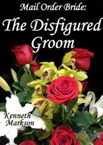 Mail Order Bride: The Disfigured Groom