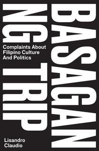 Basagan ng Trip: Complaints About Filipino Culture and Politics