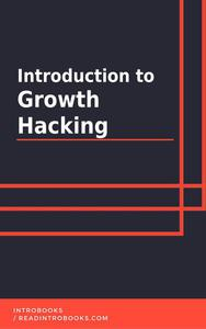 Introduction to Growth Hacking