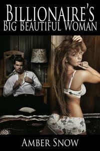 Billionaire's Big Beautiful Woman - A BBW Erotic Romance