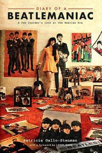 Diary of a Beatlemaniac: A Fab Insider's Look at the Beatles Era