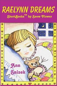 Raelynn Dreams: A ShortBook by Snow Flower