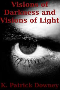 Visions of Darkness and Visions of Light