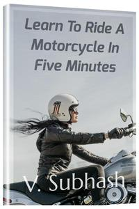 Learn To Ride A Motorcycle In Five Minutes