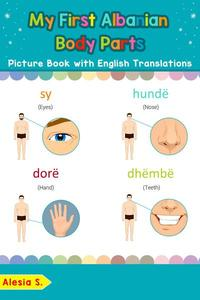 My First Albanian Body Parts Picture Book with English Translations