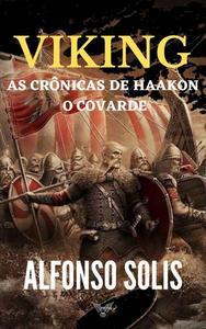 Viking, as Crônicas de Haakon o Covarde