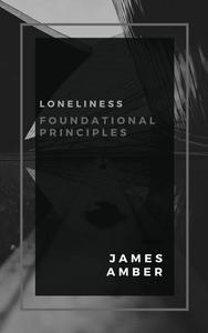 Loneliness: Foundational Principles
