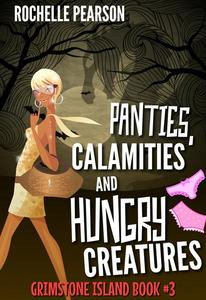 Panties, Calamities and Hungry Creatures