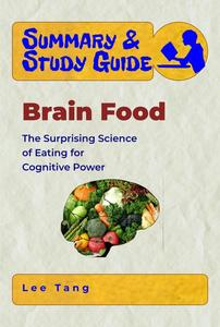 Summary & Study Guide - Brain Food: The Surprising Science of Eating for Cognitive Power